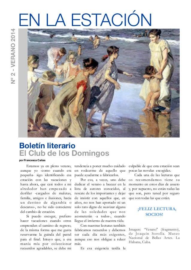 Boletín literario El Club de los Domingos por Francesca Cañas Estamos ya en pleno verano, aunque yo -como cuando era peque...