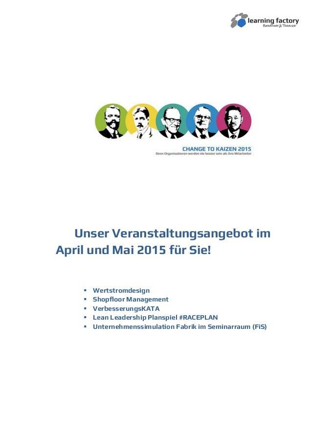 Unser Veranstaltungsangebot im April und Mai 2015 für Sie!  Wertstromdesign  Shopfloor Management  VerbesserungsKATA  ...