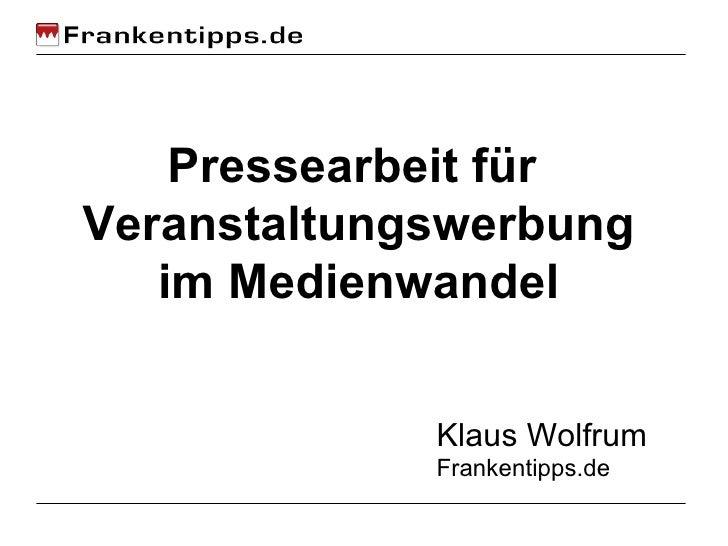 Pressearbeit für  Veranstaltungswerbung im Medienwandel Klaus Wolfrum Frankentipps.de