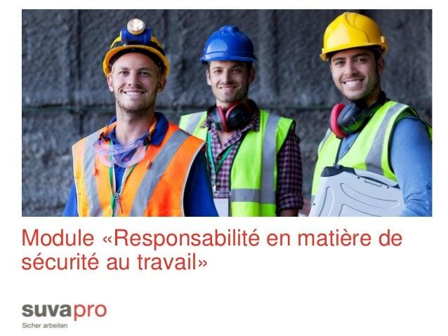 Module «Responsabilité en matière de sécurité au travail»