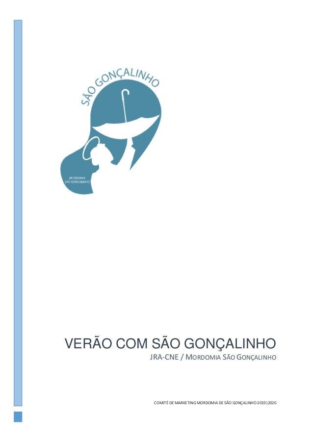 VERÃO COM SÃO GONÇALINHO JRA-CNE / MORDOMIA SÃO GONÇALINHO COMITÉ DE MARKETING MORDOMIA DE SÃO GONÇALINHO 2019 2020