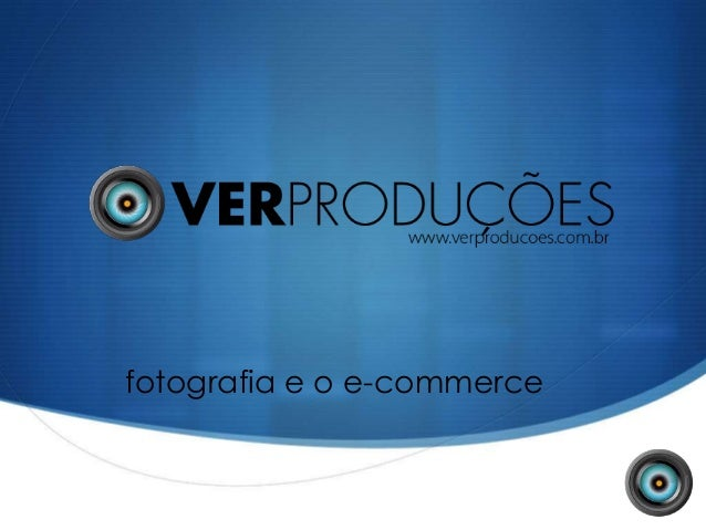 fotografia e o e-commerce                            S