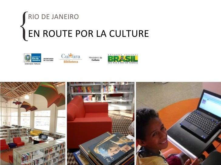 RIO DE JANEIROEN ROUTE POR LA CULTURE