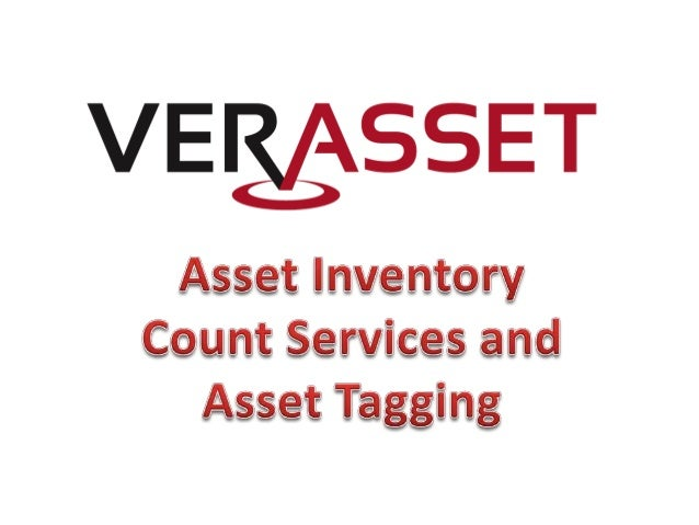 • Conduct an inventory count of assets• Affix barcode or RFID labels to assets• Reconcile Fixed Asset Register– Identify; ...