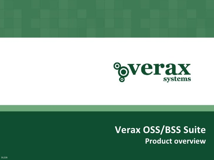 Verax OSS/BSS Suite                                     Product overview        Copyright © Verax Systems.            All ...