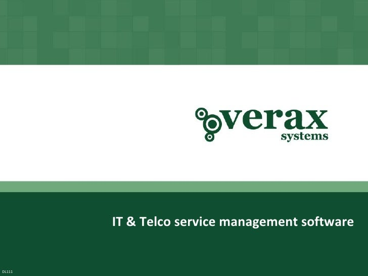 IT & Telco service management software                 Copyright © Verax Systems.                     All rights reserved....