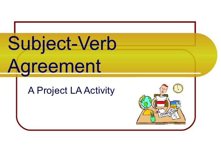 Subject-Verb Agreement A Project LA Activity