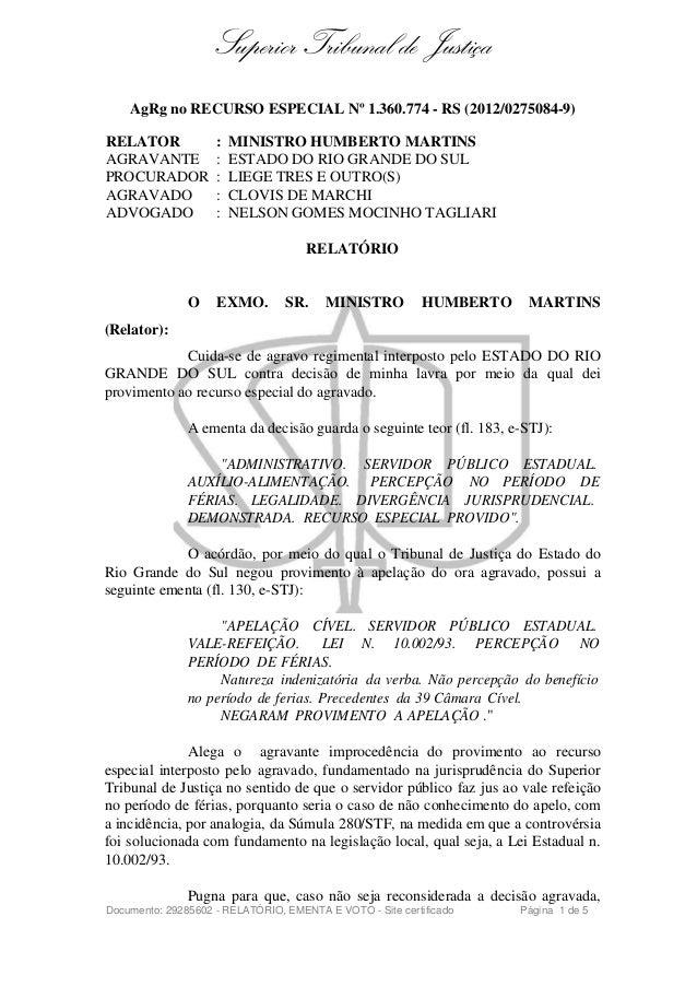 Superior Tribunal de Justiça AgRg no RECURSO ESPECIAL Nº 1.360.774 - RS (2012/0275084-9) RELATOR : MINISTRO HUMBERTO MARTI...