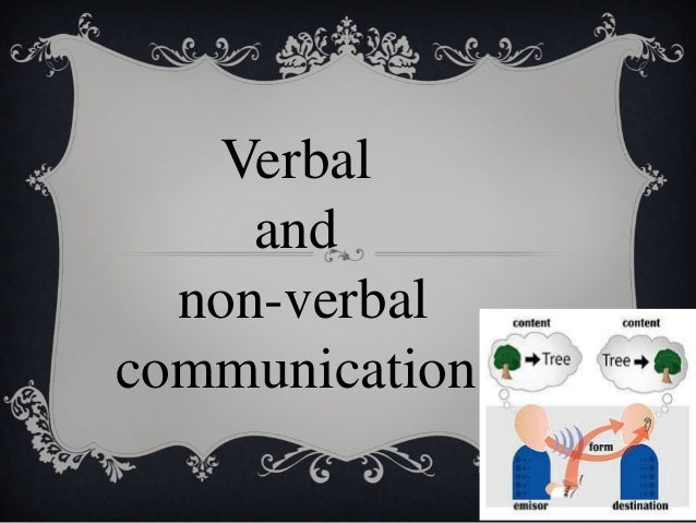 Verbal     and  non-verbalcommunication