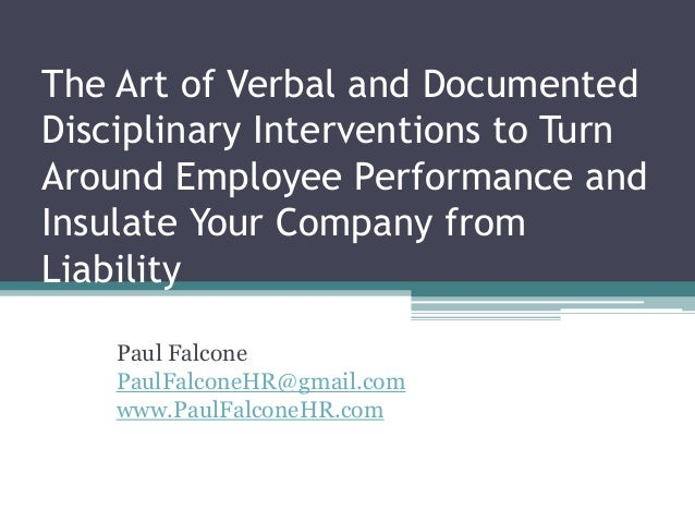The Art of Verbal and Documented Disciplinary Interventions to Turn Around Employee Performance and Insulate Your Company ...