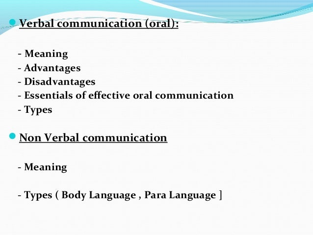 advantages and disadvantages of non verbal Focuses on the non‐verbal messages pervading business organizations, which,   nature of virtual teams: a summary of their advantages and disadvantages.