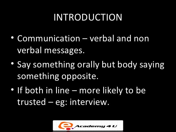 nonverbal messages The nature of communication in organizations regardless of the type of organization, communication is the element that maintains and sustains relationships in it or nonverbal messages in the context of a formal organization.