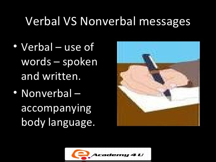 nonverbal vs verbal As you go through the quiz and worksheet, which are mobile-friendly, you'll get to see what you know about verbal and nonverbal communication the.
