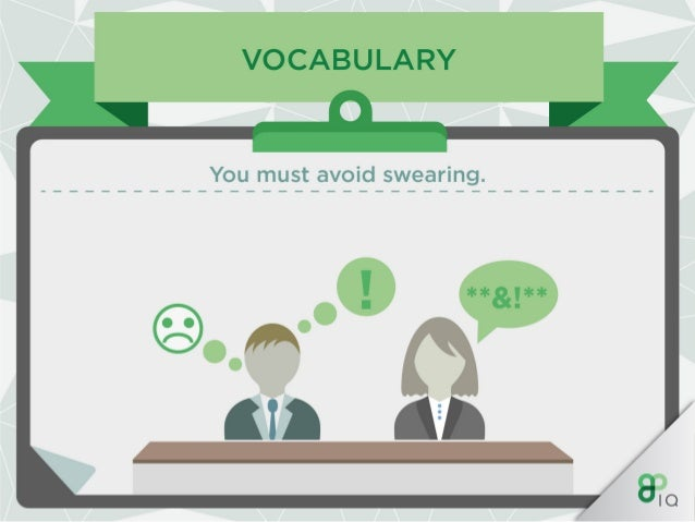 VOCABULARY  Avoid using terms such as 'pal' or 'mate' until you are fully acquainted with your colleagues.