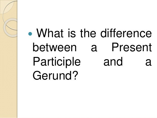 what is a participle A comprehensive guide to german grammar an explanation of german verb  infinitives, present participles and past participles.