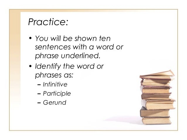 Verbals infinitives participles gerunds – Infinitive Phrase Worksheet