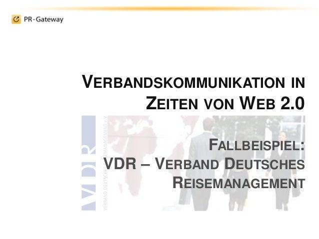 VERBANDSKOMMUNIKATION IN ZEITEN VON WEB 2.0 FALLBEISPIEL: VDR – VERBAND DEUTSCHES REISEMANAGEMENT