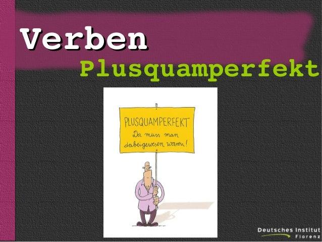Verben  sein  Plusquamperfekt