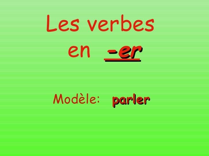 Les verbes  en  -er Modèle:  parler