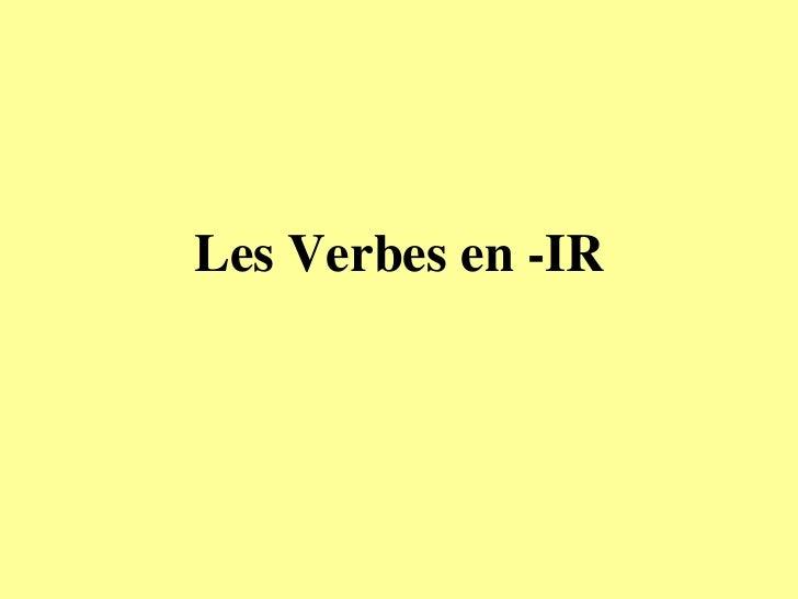 Les Verbes en -IR