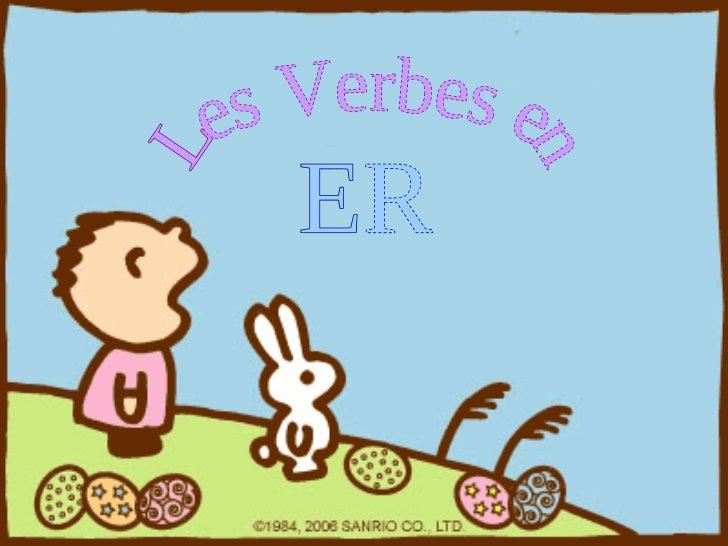 Les Verbes en ER
