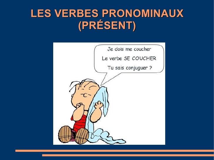 LES VERBES PRONOMINAUX       (PRÉSENT)