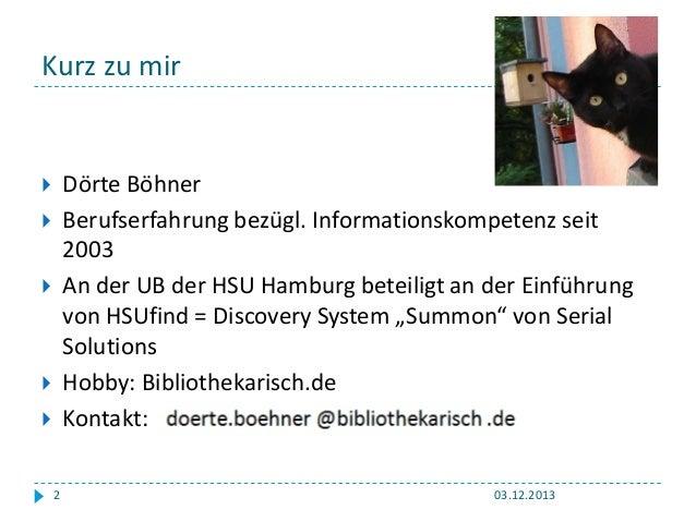 Verbessern Discovery Systeme die Informationskompetenz: Giessen, 2013 Slide 2