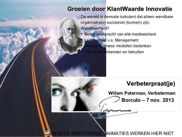 Groeien door KlantWaarde Innovatie De wereld is dermate turbulent dat alleen wendbare organisatiesin succesvol (kunnen) zi...