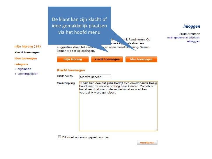 De klant kan zijn klacht of idee gemakkelijk plaatsen via het hoofd menu <br />De klant kan zijn klacht of idee gemakkelij...