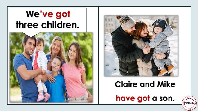 We've got three children. Claire and Mike have got a son.