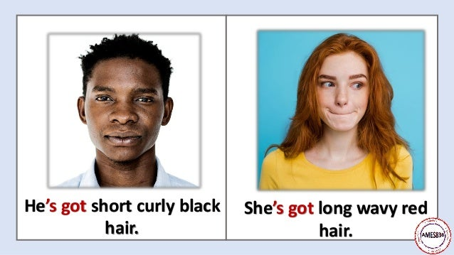 He's got short curly black hair. She's got long wavy red hair.