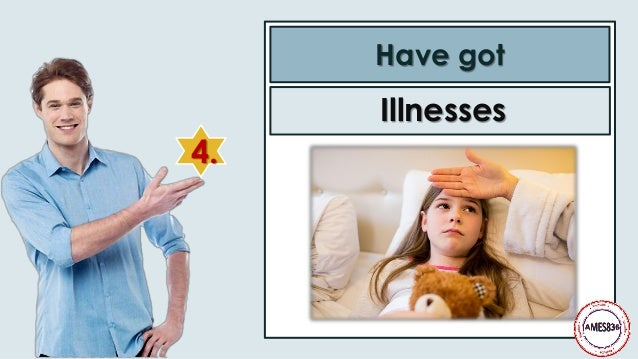 4. Have got Illnesses