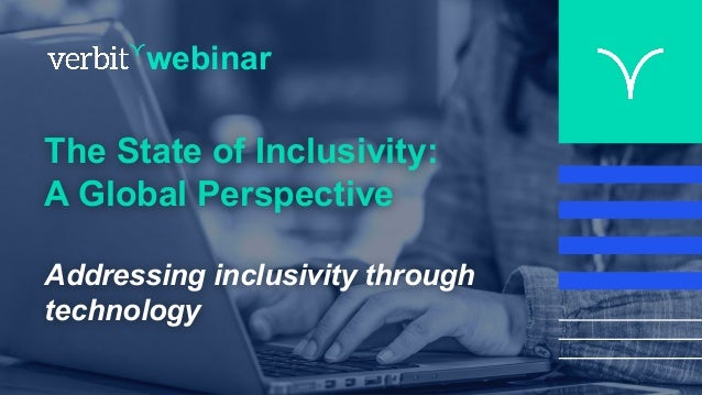 webinar The State of Inclusivity: A Global Perspective Addressing inclusivity through technology