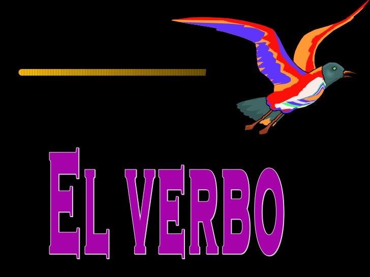* El verbo es una palabra VARIABLE.   * Se compone de un LEXEMA o raíz           y MORFEMAS o   desinencias               ...