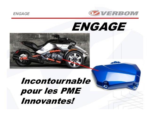ENGAGE ENGAGE Incontournable pour les PME Innovantes!