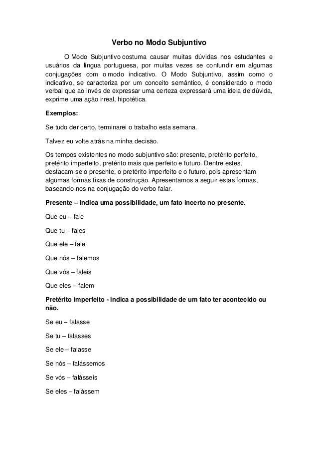 Verbo no Modo Subjuntivo       O Modo Subjuntivo costuma causar muitas dúvidas nos estudantes eusuários da língua portugue...