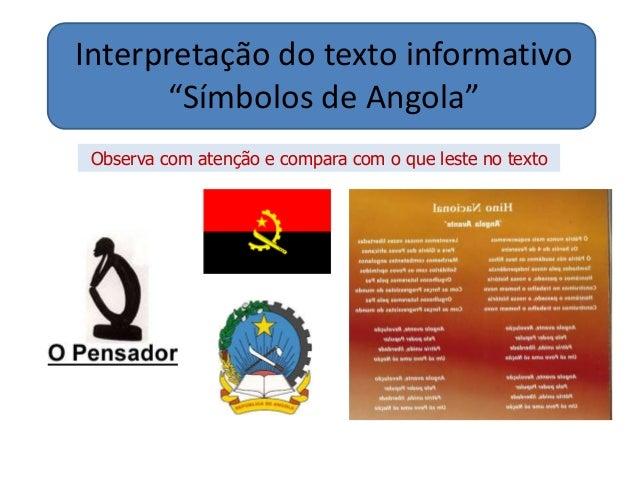 """Interpretação do texto informativo  """"Símbolos de Angola""""  Observa com atenção e compara com o que leste no texto"""