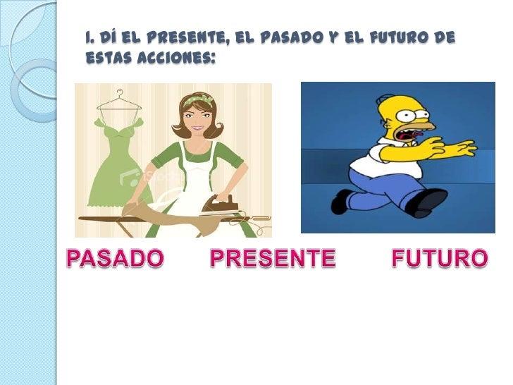 Ejemplos de verbos en pasado presente y futuro
