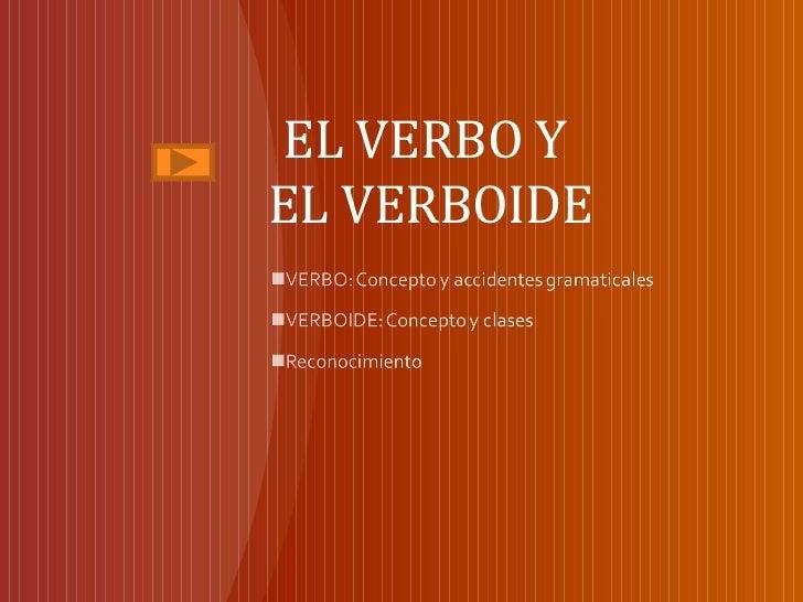 EL VERBO YEL VERBOIDE