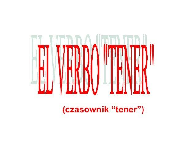 """(czasownik """"tener"""")"""
