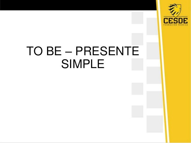 TO BE – PRESENTE SIMPLE