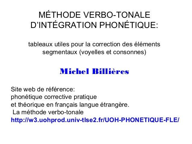 MÉTHODE VERBO-TONALE D'INTÉGRATION PHONÉTIQUE: tableaux utiles pour la correction des éléments segmentaux (voyelles et con...