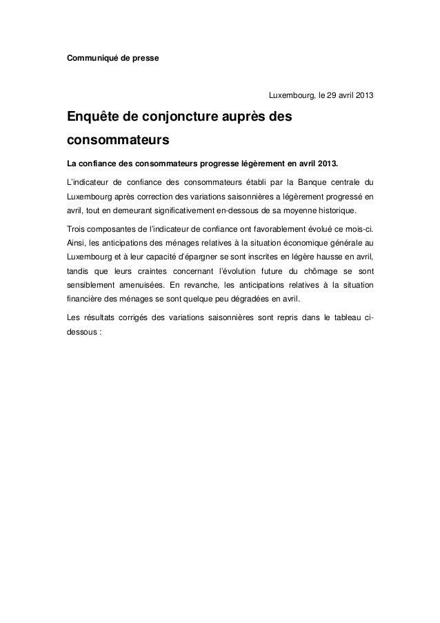 Communiqué de presseLuxembourg, le 29 avril 2013Enquête de conjoncture auprès desconsommateursLa confiance des consommateu...