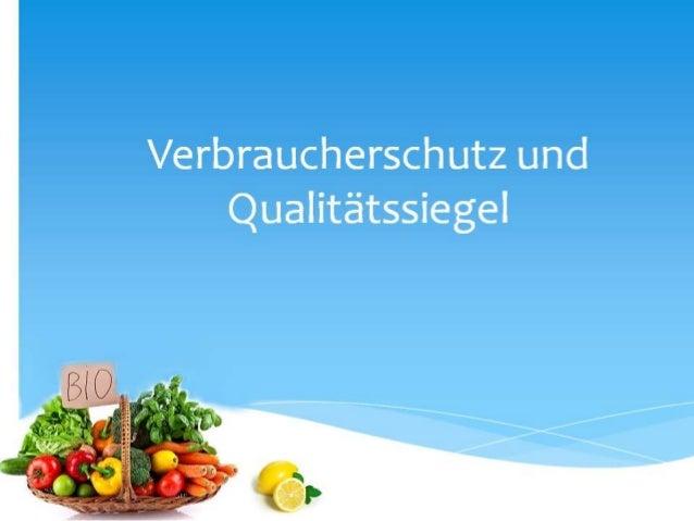 Qualitätssiegel  EU Bio-Siegel  Das staatliche Bio-Siegel  Einige Voraussetzungen für das BIO-Siegel  Lagerung und Q...
