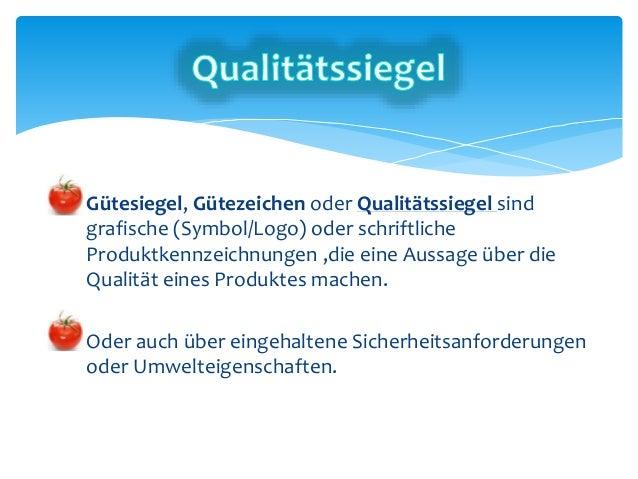  Seit 2010 ist für alle Bioprodukte, die innerhalb der EU hergestellt werden ist das europäisches Bio-Siegel Pflicht.  D...