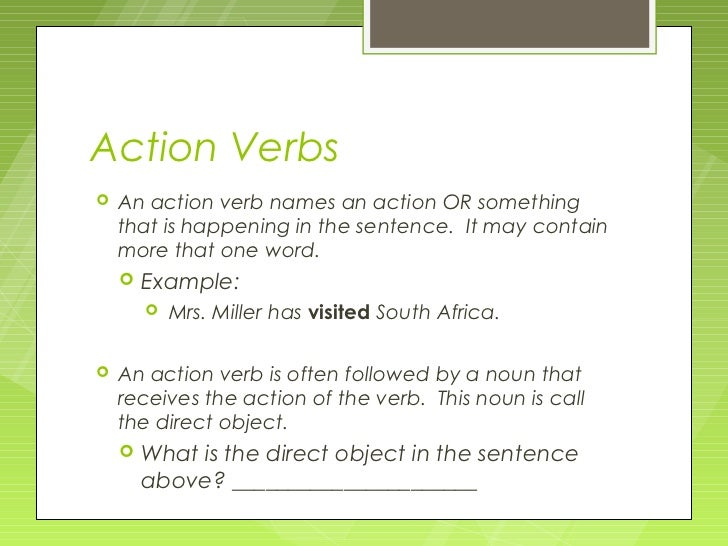 Verbs what do you know? Verbs the verb is perhaps the most.
