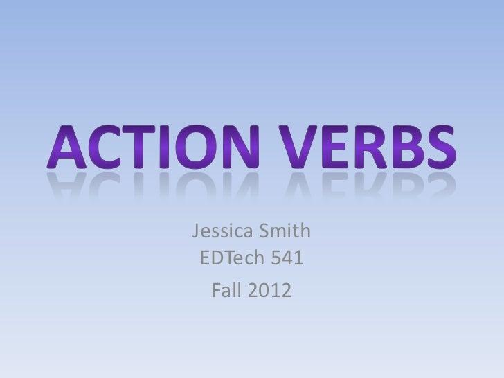 Jessica Smith EDTech 541  Fall 2012
