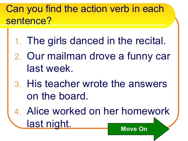 Action verbs unit 3: verbs. Action verbs  remember, a complete.