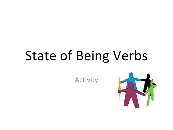 Verbs being