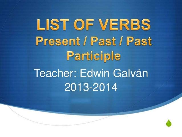 Teacher: Edwin Galván 2013-2014 S